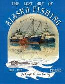 The Lost Art of Alaska Fishing