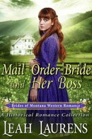 A Bride For The Boss (#9, Mail Order Bride Montana) (A Western Romance Book)