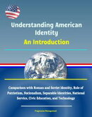 Understanding American Identity: An Introduction - Comparison with Roman and Soviet Identity, Role of Patrio…