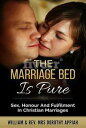 The Marriage Bed Is PureSex, Honour And Fulfilment In Christian Marriages【電子書籍】[...