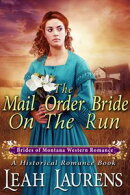 A Bride in Hiding (#6, Mail Order Bride Montana) (A Western Romance Book)