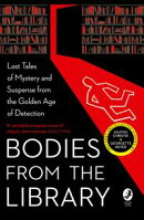 Bodies from the Library: Lost Tales of Mystery and Suspense by Agatha Christie and other Masters of the Gold…