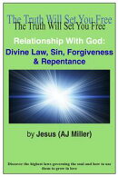 Relationship with God: Divine Law, Sin, Forgiveness & Repentance