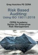 Risk Based Auditing:Using ISO 19011:2018