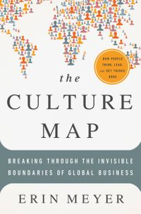 The Culture Map (INTL ED)Decoding How People Think, Lead, and Get Things Done Across Cultures【電子書籍】[ Erin Meyer ]
