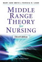 Middle Range Theory for Nursing, Third EditionThird Edition【電子書籍】[ Mary Jane Smi...
