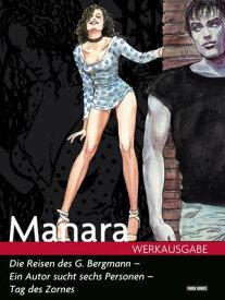 Milo Manara Werkausgabe - Die Reisen des G. Bergmann - Ein Autor sucht sechs Personen, Tag des Zornes【電子書籍】[ Milo Manara ]