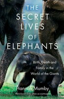 Elephants: Birth, Life and Death in the Land of the Giants