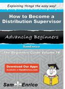 How to Become a Distribution Supervisor