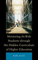 Mentoring At-Risk Students through the Hidden Curriculum of Higher Education