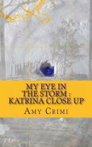 My Eye In the Storm - Katrina Close Up