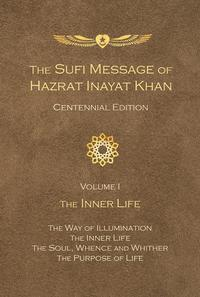 TheSufiMessageofHazratInayatKhanCentennialEditionVolumeITheInnerLife