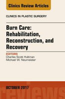Burn Care: Reconstruction, Rehabilitation, and Recovery, An Issue of Clinics in Plastic Surgery, E-Book