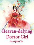 Heaven-defying Doctor Girl