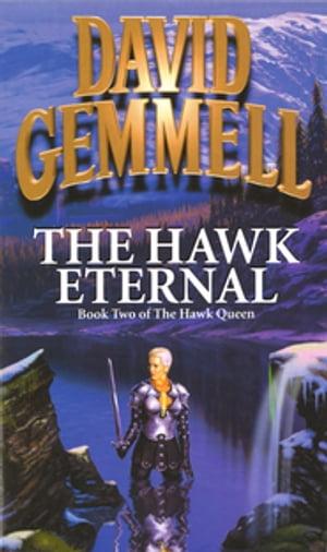The Hawk Eternal【電子書籍】[ David Gemmell ]