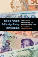 Rising Powers and Foreign Policy Revisionism