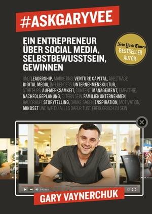#AskGaryVeeEin Entrepreneur ?ber Social Media, Selbstbewusstsein, Gewinnen. ...【電子書籍】[ Gary Vaynerchuk ]