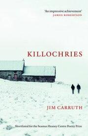 KillochriesA novel in verse form【電子書籍】[ Jim Carruth ]