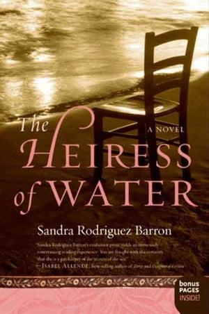 The Heiress of WaterA Novel【電子書籍】[ Sandra Rodriguez Barron ]