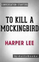 To Kill a Mockingbird (Harperperennial Modern Classics) by Harper Lee | Conversation Starters