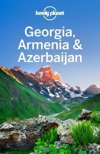 Lonely Planet Georgia, Armenia & Azerbaijan【電子書籍】[ Lonely Planet ]