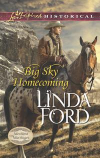 Big Sky Homecoming【電子書籍】[ Linda Ford ]