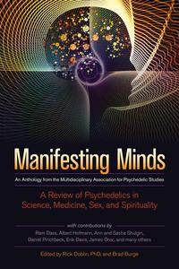ManifestingMindsAReviewofPsychedelicsinScience,Medicine,Sex,andSpirituality