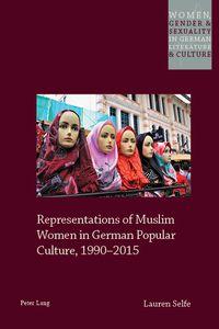 Representations of Muslim Women in German Popular Culture, 19902015