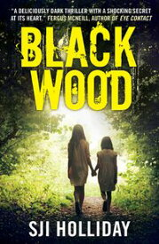 Black WoodA deliciously dark thriller with a shocking secret at its heart【電子書籍】[ SJI Holliday ]