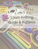 Loom Knitting Guide & Patterns