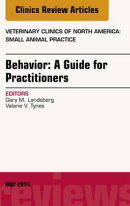 Behavior: A Guide For Practitioners, An Issue of Veterinary Clinics of North America: Small Animal Practice,…