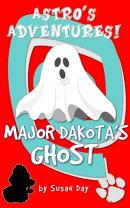 Major Dakota's Ghost: Astro's Adventures