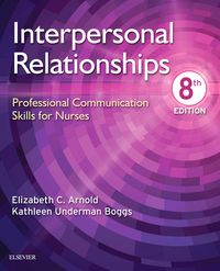 Interpersonal Relationships E-BookProfessional Communication Skills for Nurses【電子書籍】[ Elizabeth C. Arnold, PhD, RN, PMHCNS-BC ]