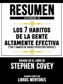 Resumen Extendido De Los 7 Habitos De La Gente Altamente Efectiva (The 7 Habits Of Highly Effective People) …