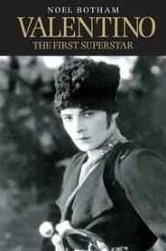 Valentino - The First Superstar【電子書籍】[ Noel Botham ]
