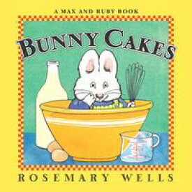 Bunny Cakes【電子書籍】[ Rosemary Wells ]