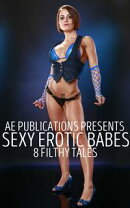 Sexy Erotic Babes: 8 Filthy Tales