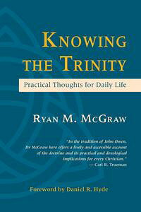 KnowingtheTrinity:PracticalThoughtsforDailyLife