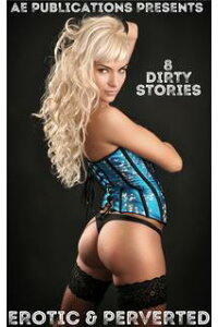 Erotic&Perverted:8DirtyStories