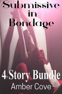 SubmissiveinBondage4StoryBundle