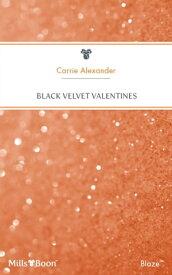 Black Velvet Valentines【電子書籍】[ Carrie Alexander ]