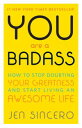 You Are a Badass?How to Stop Doubting Your Greatness and Start Living an Awesome...