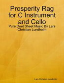 Prosperity Rag for C Instrument and Cello - Pure Duet Sheet Music By Lars Christian Lundholm
