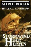 Historical Sammelband: Sturmwind der Herzen