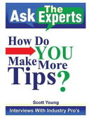 Ask the Experts: How Do You Make More Tips?