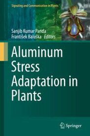 Aluminum Stress Adaptation in Plants【電子書籍】