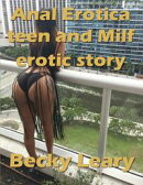 Anal Erotica Teen and Milf Erotic Story