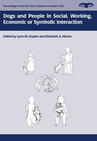 Dogs and People in Social, Working, Economic or Symbolic Interaction【電子書籍】[ L. Snyder ]