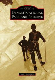 Denali National Park and Preserve【電子書籍】[ Shelby Carpenter ]