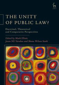 The Unity of Public Law?Doctrinal, Theoretical and Comparative Perspectives【電子書籍】